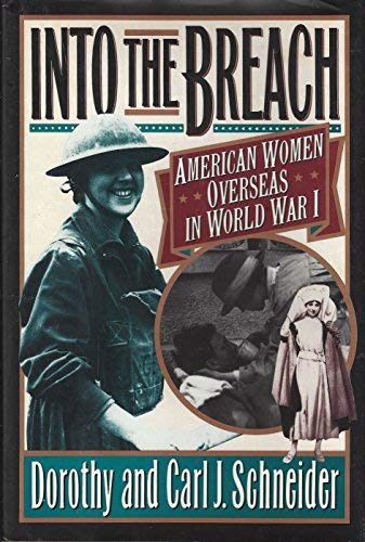 Into the Breach : American Women Overseas: Dorothy Schneider; Carl