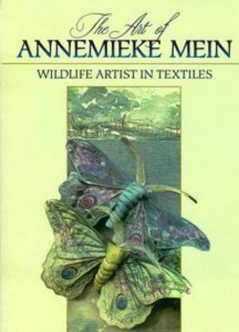 9780670839391: The Art of Annemieke Mein: Wildlife Artist in Textiles