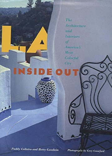 L. A. Inside Out: the Architecture and Interiors of America's Most Colorful City