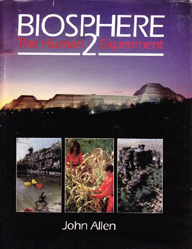 9780670839513: Biosphere 2: The Human Experiment