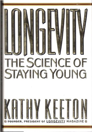 Longevity, The Science of Staying Young