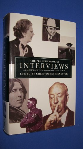 The Penguin Book of Interviews; an Anthology