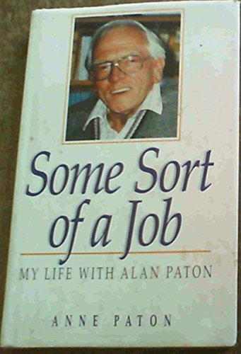 9780670839698: Some Sort of a Job: My Life with Alan Paton