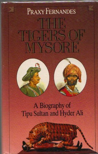 9780670839872: The Tigers of Mysore:a Biography of Haider Ali & Tipu Sultan