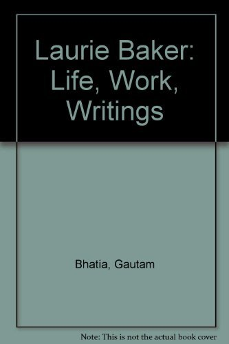 Laurie Baker: Life, Work, Writings: Gautam Bhatia