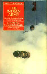 Fidelity and Honour: The Indian Army From the Seventeenth to the Twenty-First Century: Menezes, S.L...