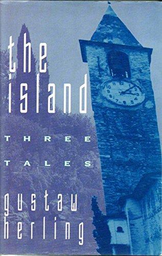 The Island: Three Tales: Herling, Gustav