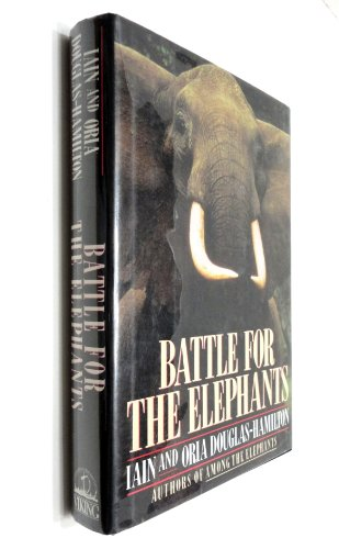 Battle for the Elephants: Iain Douglas-Hamilton; Oria Douglas-Hamilton