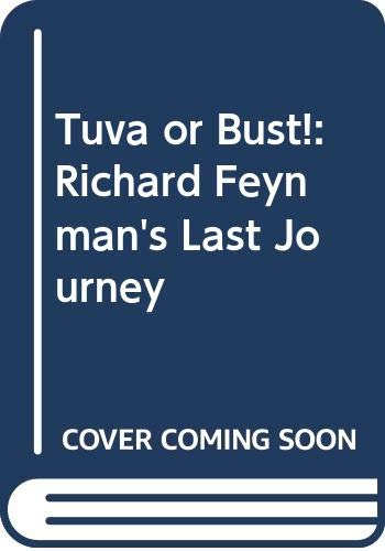 9780670840144: Tuva or Bust!: Richard Feynman's Last Journey