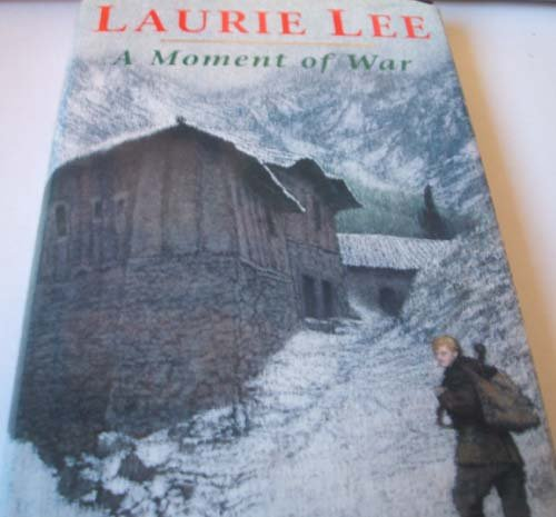 A Moment of War (067084019X) by Laurie Lee