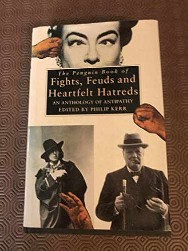 9780670840205: 'THE PENGUIN BOOK OF FIGHTS, FEUDS AND HEARTFELT HATREDS: AN ANTHOLOGY OF ANTIPATHY'