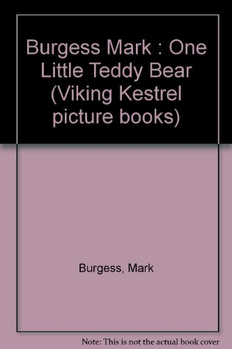 9780670840793: Burgess Mark : One Little Teddy Bear (Viking Kestrel picture books)