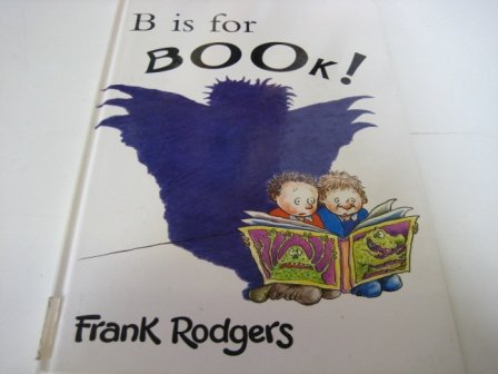 B. is for Book! (Viking Kestrel Picture Books): Rodgers, Frank