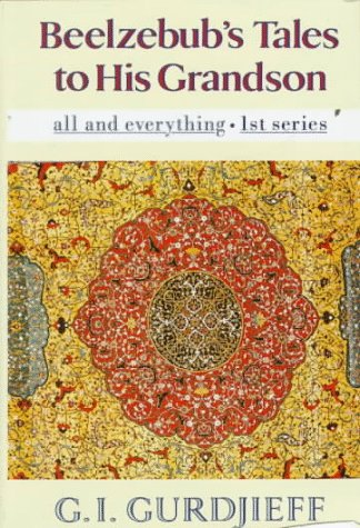 9780670841257: All and Everything: An Objectively Impartial Criticism of the Life of Man, or Beelzebub's Tales to His Grandson 1st Series (All and Everything/First Series)