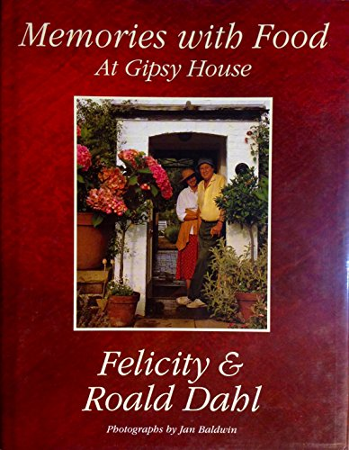 Memories with Food at Gipsy House.: DAHL, Felicity and Roald.