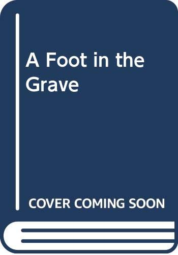 9780670841691: A Foot in the Grave