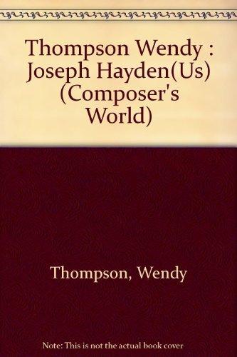 Joseph Haydn (Composer's World): Wendy Thompson
