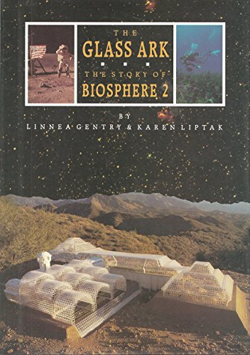 9780670841738: The Glass Ark: The Story of Biosphere 2