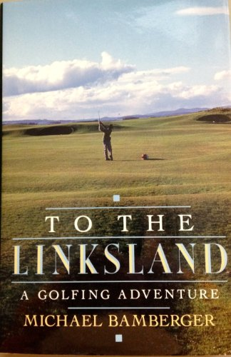 9780670841820: To the Linksland: A Golfing Adventure
