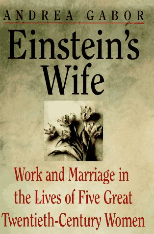 Einstein's Wife and Other Women of Genius: Gabor, Andrea