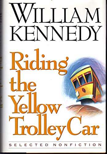Riding the Yellow Trolley Car First Edition): Kennedy, William