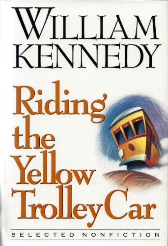 Riding the Yellow Trolley Car: Kennedy, William *Author SIGNED/INSCRIBED!*
