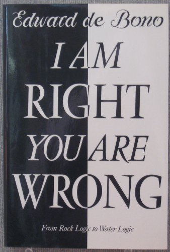 9780670842315: I am Right You are Wrong: From This to the New Renaissance: From Rock Logic to Water Logic