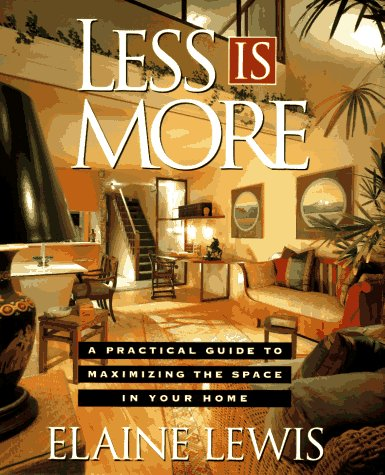 9780670842391: Less Is More: A Practical Guide for Maximizing the Space in Your Home