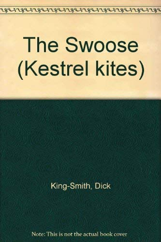 9780670842551: The Swoose (Kestrel kites)