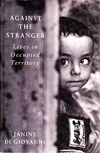 9780670842803: Against the Stranger: Journeys Through Occupied Territory
