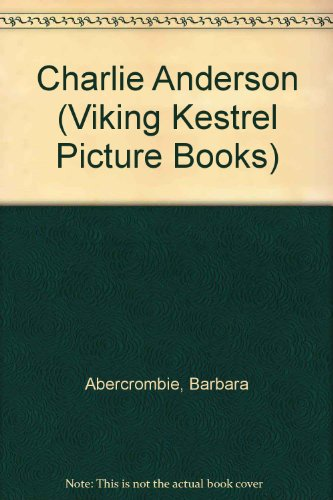 9780670842919: Charlie Anderson (Viking Kestrel Picture Books)