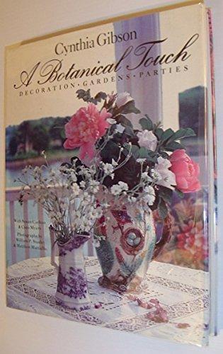 A Botanical Touch: Decoration Gardens Parties: Gibson, Cynthia;Carlton, Susan;Myers, Coco