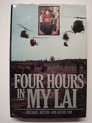 Four Hours in My Lai: Bilton, Michael;Sim, Kevin