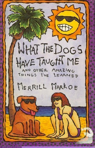 9780670843107: What the Dogs Have Taught Me