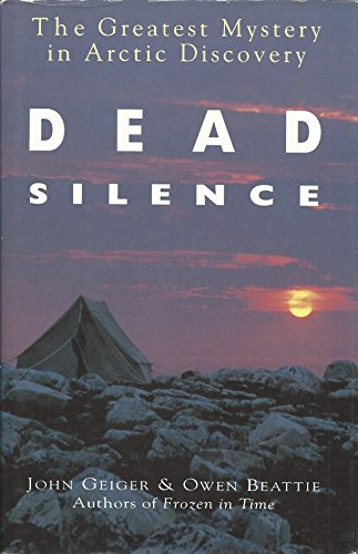 9780670843183: Dead Silence: the Greatest Mystery in Arctic Discovery