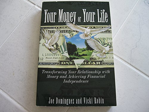 9780670843312: Your Money or Your Life: Transforming Your Relationship with Money Andachieving Financial Independence