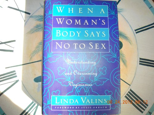 9780670843558: Valins Linda : When A Woman'S Body Says No to Sex