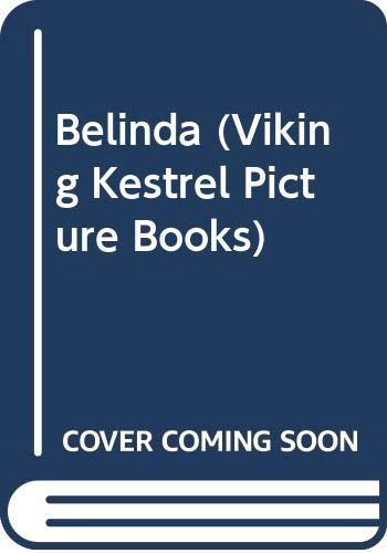 9780670843725: Belinda (Viking Kestrel Picture Books)