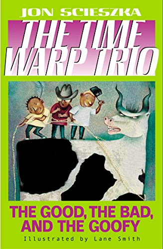 9780670843800: Good the Bad & the Goofy (Time Warp Trio)