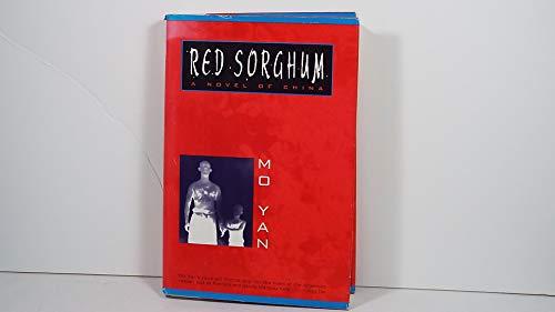Red Sorghum: A Novel of China.: MO Yan.