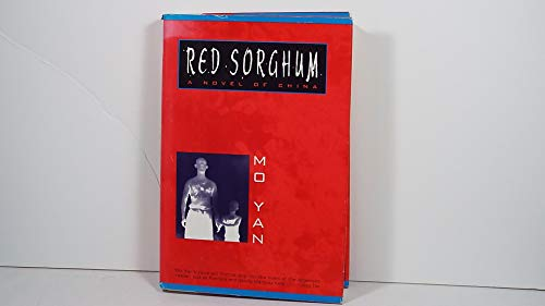 Red Sorghum: A Novel of China.