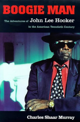 9780670844234: BOOGIE MAN: ADVENTURES OF JOHN LEE HOOKER IN THE AMERICAN 20TH CENTURY