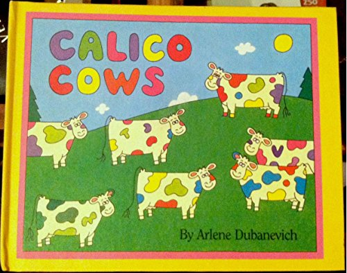 9780670844364: Calico Cows (Viking Kestrel picture books)