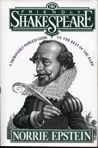9780670844470: The Friendly Shakespeare: A Thoroughly Painless Guide to the Best of the Bard