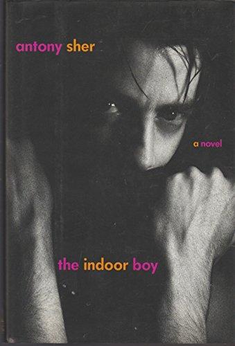 The Indoor Boy: Sher, Antony