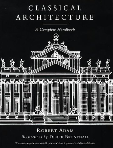 9780670844661: Classical Architecture: A Complete Handbook