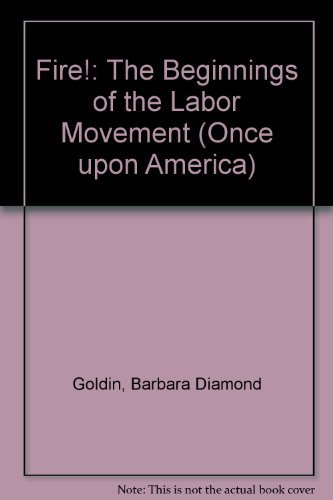 9780670844753: Fire!: The Beginnings of the Labor Movement