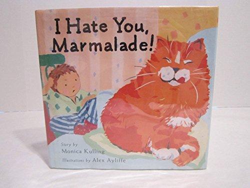 9780670844807: I Hate You, Marmalade (Viking Kestrel picture books)
