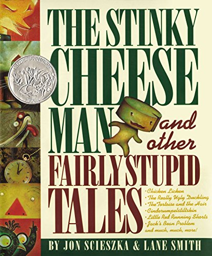 STINKY CHEESE MAN AND OTHER FAIRLY STUPID TALES: SCIESZKA JON SMITH LANE