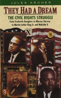 9780670844944: They Had a Dream: Civil Rights Struggle from Frederick Douglass to Marcus Garvey to Martin Luther King, Jr.and Malcolm X (Epoch Biographies)